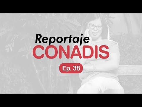 Reportaje Conadis | Ep. 38