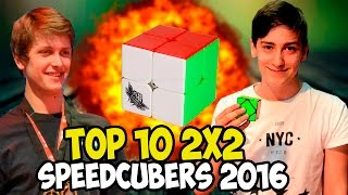 Top 10 2x2  Speedcubers 2016