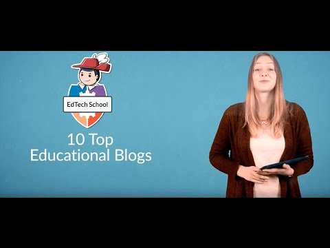 10 top educational blogs | EdTech School