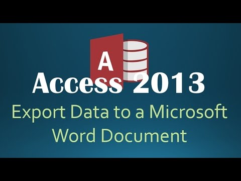 How To Export Data To Microsoft Word From Access 2013
