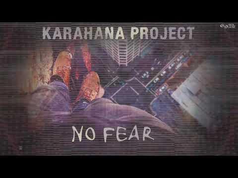 Karahana Project - No Fear
