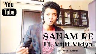 Sanam Re | Cover by Vijit Vidya
