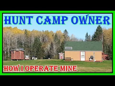 HOW TO RUN A SUCCESSFUL HUNTING  CAMP/ LODGE  - THIS IS HOW I OPERATE MY HUNTING CAMP