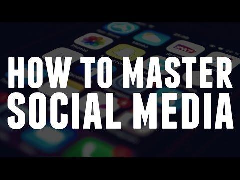 How To Master Social Media