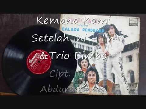 Free Download Kemana Kami Pergi Setelah Ini ( Iwan Abdurachman ) - Trio Bimbo Mp3 dan Mp4