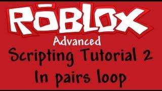 Roblox Advanced Scripting Tutorial 2 - En boucle paires