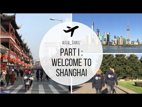 PART I : Welcome to Shanghai