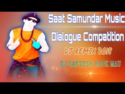 Saat_Samundar_Music_Dialogue_Compatition_Dj_Remix 2018 DJ Santosh Rock MAU