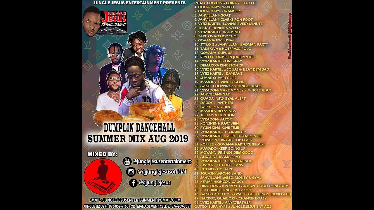 DUMPLIN DANCEHALL SUMMER MIX AUG 2019- VYBZ KARTEL, STYLO G, VYZADON,  JAHVILLANI, GOVANA, DEXTA DAPS