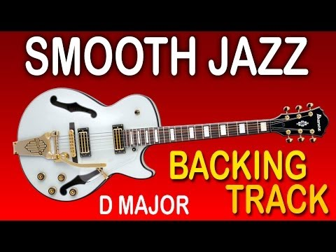 Smooth Jazz Backing Track in D Major / Free Guitar Jam Tracks at yourbackingtracks.com
