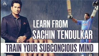 LEARN FROM SACHIN TENDULKAR-TRAIN YOUR SUBCONSCIOUS MIND (TAMIL MOTIVATIONAL SPEAKER_