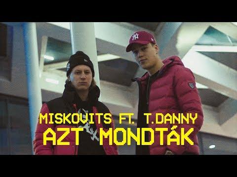 MISKOVITS ft. T. Danny - Azt mondták (Official Music Video) mp3 letöltés