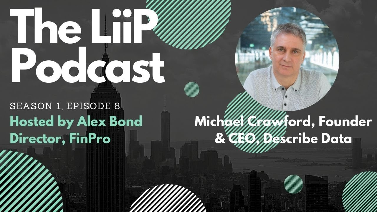 The LiiP Podcast: S1, Ep8, Michael Crawford, CEO and Co-Founder, Describe Data