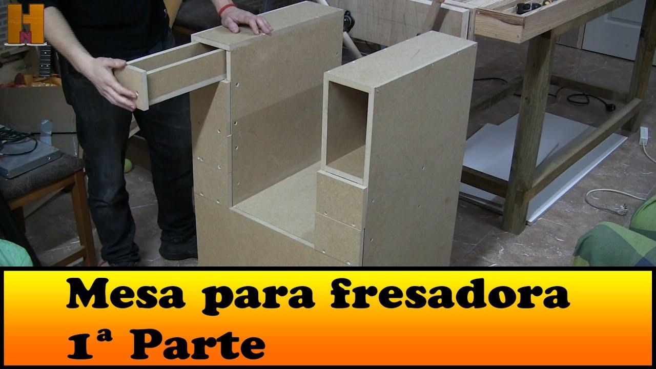 Como construyo esta mesa para la fresadora 1 parte youtube for Mesa para fresadora