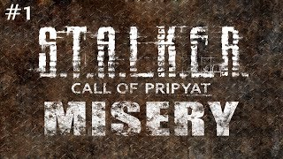 S.T.A.L.K.E.R.: Call of Pripyat (With MISERY Mod) Ep. 1