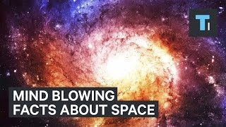 These 9 facts about space will blow your mind