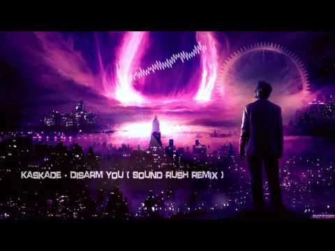 Kaskade - Disarm You (Sound Rush Remix) [HQ Free]