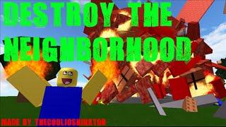 ROBLOX - Destroy the Neighborhood!