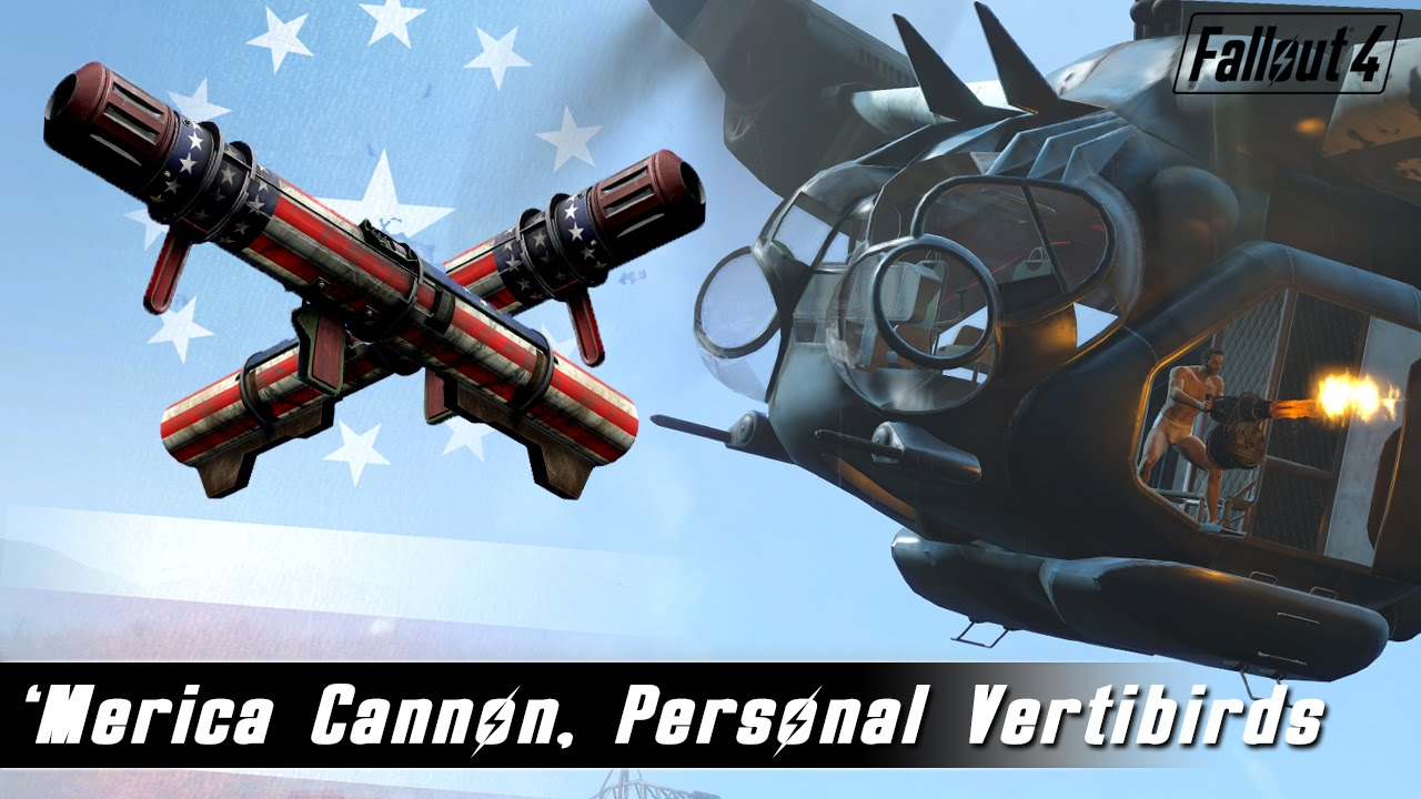 Fallout 4 Mods Week 12 - 'Merica Cannon, Creep Masks and Personal Vertibird  by Al ChestBreach