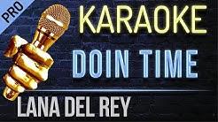 Doin Time Karaoke - Lana Del Rey