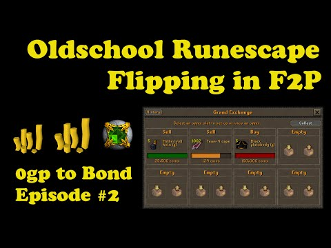 [OSRS] Oldschool Runescape Flipping in F2P [ 0gp to bond ] - Episode #2 - SERIOUS PROGRESS!!