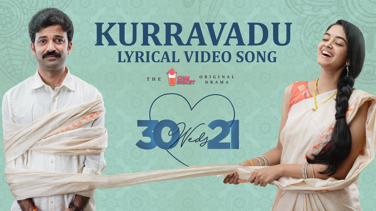 30 weds 21 Web Series | Kurravaadu Lyrical Video Song | Girl Formula | Chai Bisket