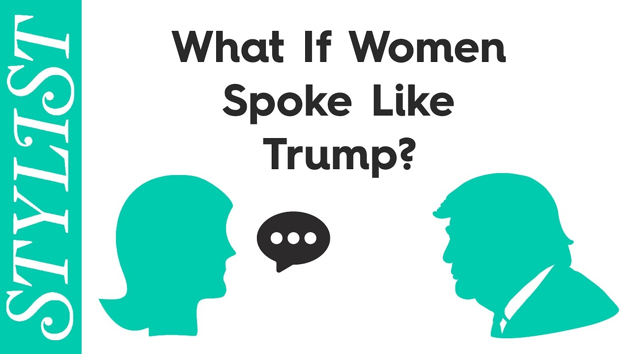 I Like Him Quotes Donald Trump Quotes What If Women Spoke Like Him  Youtube