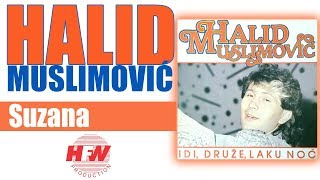 Repeat youtube video Halid Muslimovic - Suzana - (Audio 1987) HD