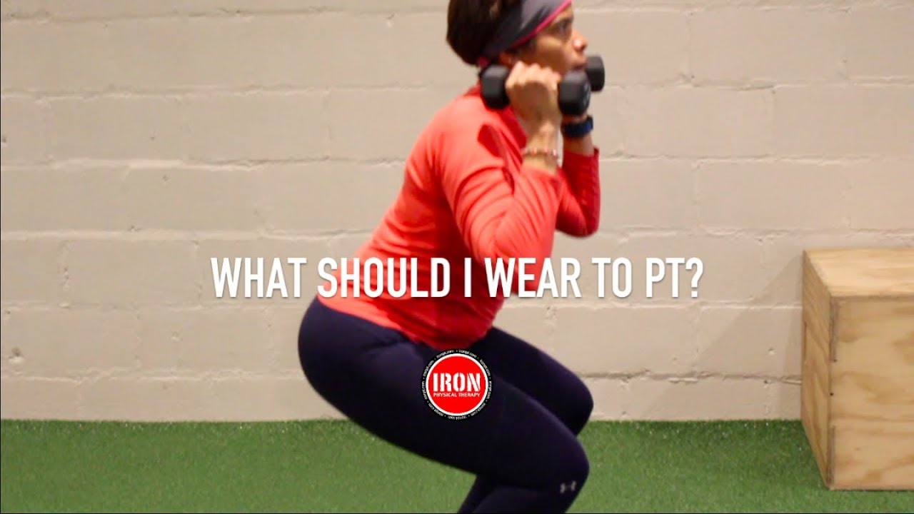 What to Wear to Your Physical Therapy Appointment - YouTube