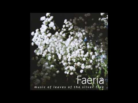 Faeria - Music of leaves of the silver tree (2015)
