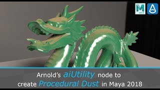 Arnold's aiUtility Node to Create Procedural Dust in Maya 2018
