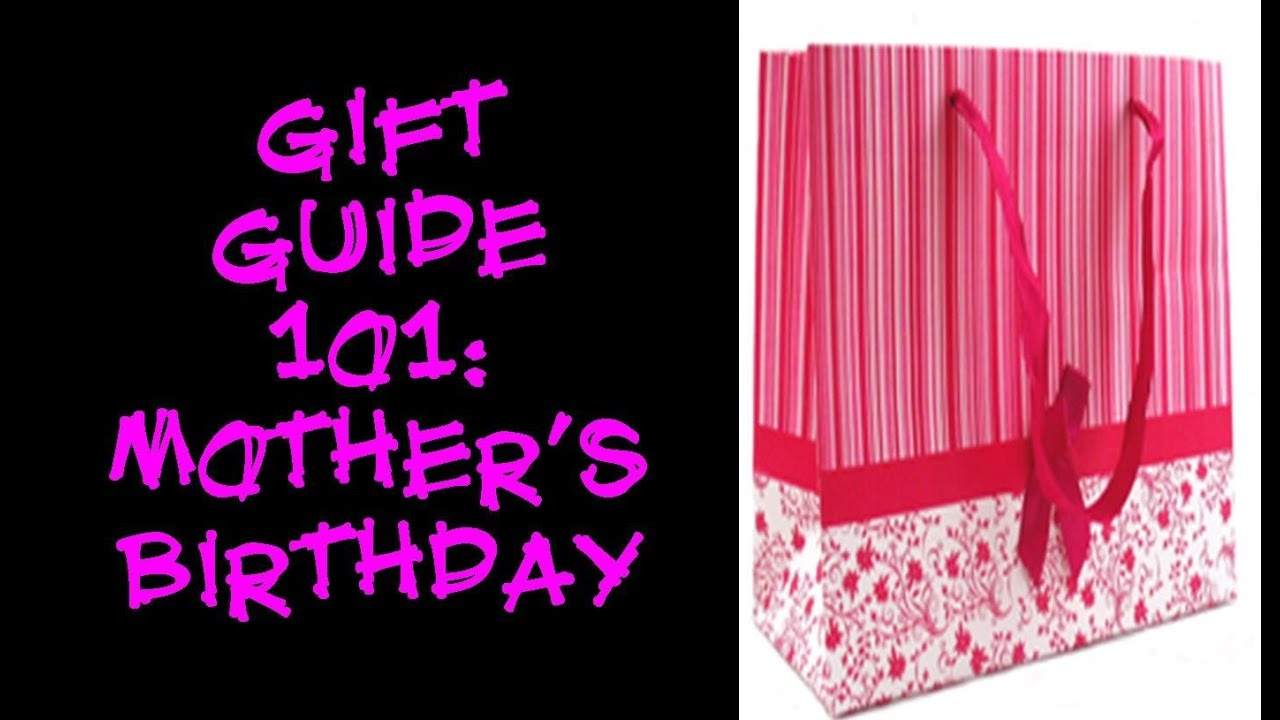 gift guide 101 mother s birthday gift ideas youtube