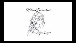 島谷ひとみ / HITOMI SHIMATANI ANIMESONGS+ダイジェスト