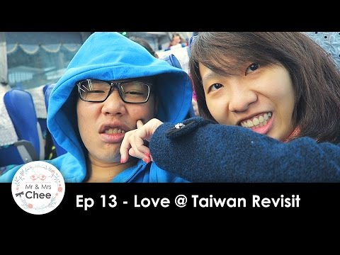 mr-&-mrs-chee-diary---ep-13-love-@-taiwan-revisit