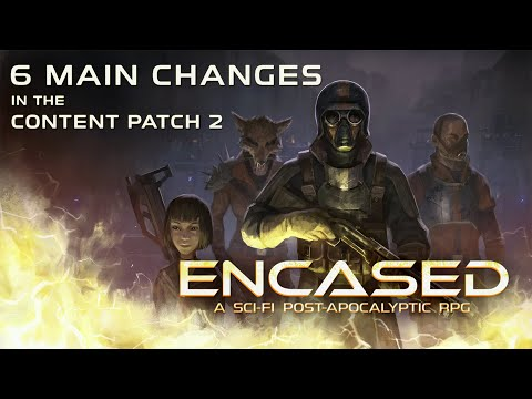 6 Main Things You Should Know About Content Patch 2 — Encased Dev Update 7