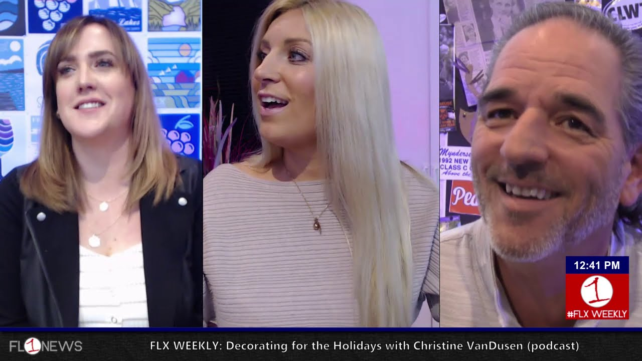 FLX WEEKLY: Decorating for the Holidays with Christine VanDusen (podcast)