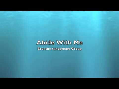 Abide With Me - Breathe Saxophone Group