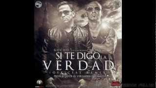 "Gocho ft Wisin - Si te digo la verdad ""Remix"" (Tema Mp3 Original)"