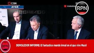 DEMOLEDOR INFORME: El fantastico mundo irreal en el que vive Macri