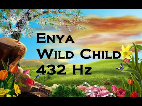 Enya - Wild Child 432hz