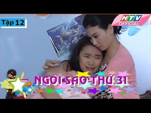 Ngôi Sao Thứ 31 - Tập 12| Phim Bộ Việt Nam Đặc Sắc Hay Nhất 2017