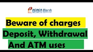 ICICi Bank New Rule - Charges on  Facility of Deposit,Withdrawal,sms alert ,ATM etc ... Must watch