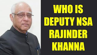 PM Modi pushes for Nationalist agenda with the appointment of Deputy NSA Rajinder Khanna | Oneindia