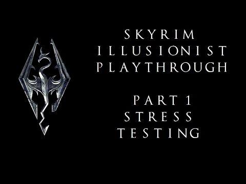Skyrim Illusionist Playthrough - Part 1: Stress Testing