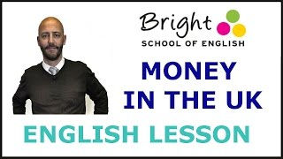 Money in the UK - English Lesson - Bright School