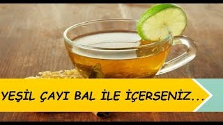 Yeşil çay mucizesi kanıtlandı balla içerseniz...