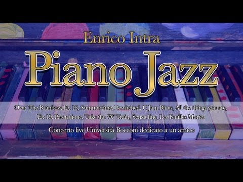 Piano Jazz: Over The Rainbow, Ex 18, Summertime and other Jazz Masterpieces - Enrico Intra