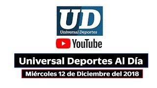 Download Video Universal Deportes al Día - Miércoles 12 de Diciembre de 2018 MP3 3GP MP4