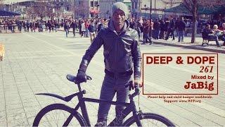 Afro House Deep Dance Music DJ Mix by JaBig - DEEP & DOPE 261