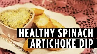 How To Make A Healthy Spinach Artichoke Dip